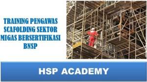 Training Pengawas Scafolding Migas