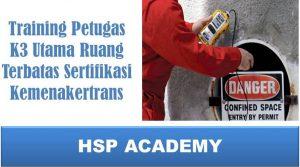 Training Petugas K3 Utama Ruang Terbatas